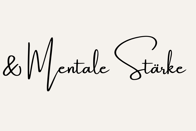 Schriftzug Mentale Stärke